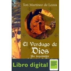 El Verdugo De Dios Toti Martinez De Lezea