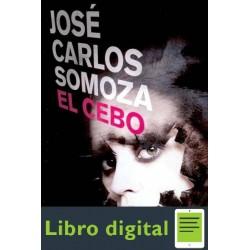 El Cebo Jose Carlos Somoza