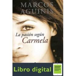 La Pasion Segun Carmela Marcos Aguinis