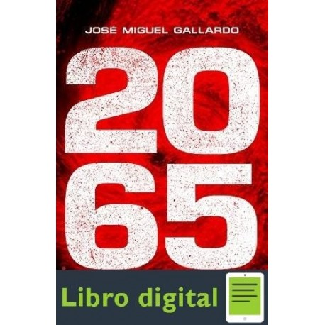 2065 (thriller Y Suspense) Jose Miguel Gallardo