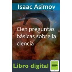 100 Preguntas Basicas Sobre La Ciencia Isaac Asimov
