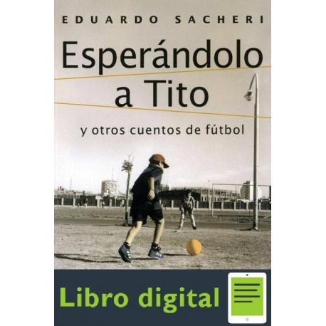 Esperandolo A Tito Eduardo Sacheri
