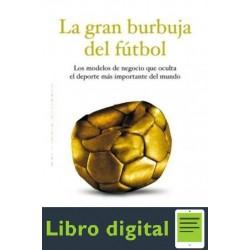 La Gran Burbuja Del Futbol Jose Maria Gay De Liebana