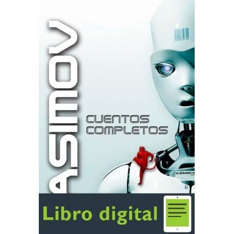 Asimov Cuentos Completos Isaac Asimov