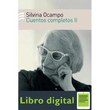 Cuentos Completos II Silvina Ocampo