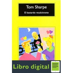El Bastardo Recalcitrante Tom Sharpe