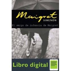 El Amigo De La Infancia De Maigret Georges Simenon