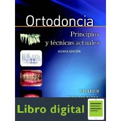 Ortodoncia Principios Y Tecnicas Actuales Graber 5 edicion