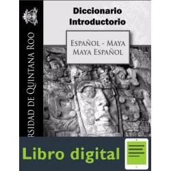 Diccionario Introductorio. Español Maya