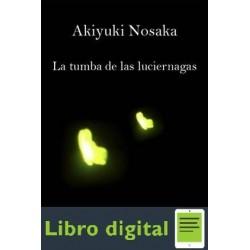 La Tumba De Las Luciernagas Akiyuki Nosaka