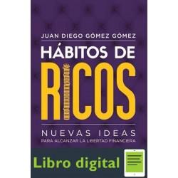 Habitos De Ricos Juan Diego Gomez
