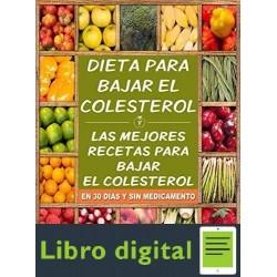 Dieta Para Bajar El Colesterol. Las Mejores