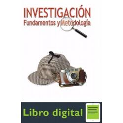 Investigacion. Fundamentos Y Metodologia