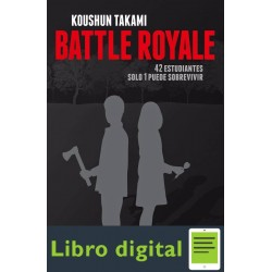 Battle Royale. 42 Estudiantes Solo 1 Puede
