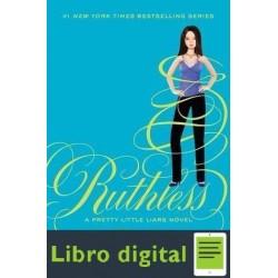 Ruthless. A Pretty Little Liars Novel