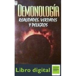 Demonologia. Realidades, Verdades Y Peligros