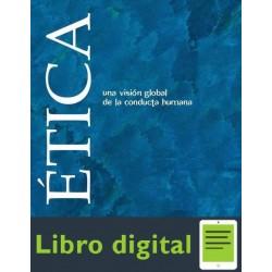 Etica. Una Vision Global De La Conducta Humana