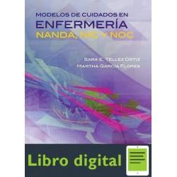 Modelos De Cuidados En Enfermeria Nanda, Nic y Noc Sara Tellez Ortiz