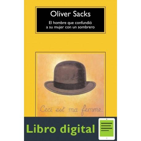El Hombre Que Confundio A Su Mujer Con Un Sombrero Oliver Sacks