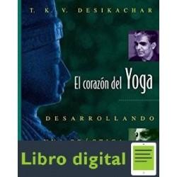 El Corazon Del Yoga Desarrollando Una Practica Personal