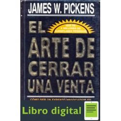 El Arte De Cerrar Una Venta James Pickens