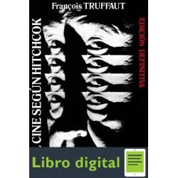 El Cine Segun Hitchcock Francois Truffaut