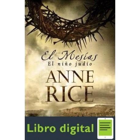 El Mesias. El Niño Judio Anne Rice