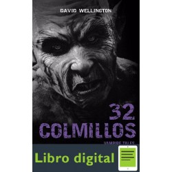 32 Colmillos. Vampire Tales David Wellington