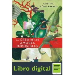 La Casa De Los Amores Imposibles Cristina Lopez Barrio