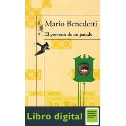 El Porvenir De Mi Pasado Mario Benedetti