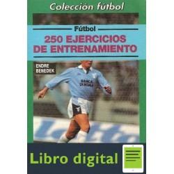 250 Ejercicios De Entrenamiento En El Futbol