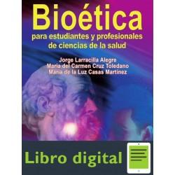 Bioetica. Para Estudiantes Y Profesionales De