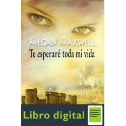 Te Esperare Toda Mi Vida Megan Maxwell