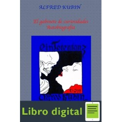 El Gabinete De Curiosidades Autobiografia Alfred Kubin