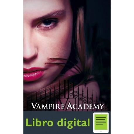 Vampire Academy. Bendecida Por La Sombra
