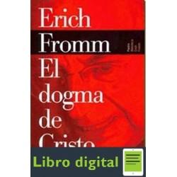 El Dogma De Cristo Erich Fromm