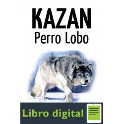 Kazan. Perro Lobo James Oliver Curwood