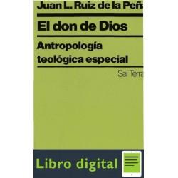 El Don De Dios. Antropologia Teologica Especial