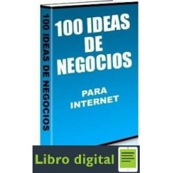 100 Ideas De Negocios Para Internet