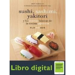 Sushi, Sashimi Y Akitori Y 60 Recetas Basicas