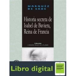 Historia Secreta De Isabel De Baviera, Reina