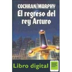 El Regreso Del Rey Arturo Cochran Murphy