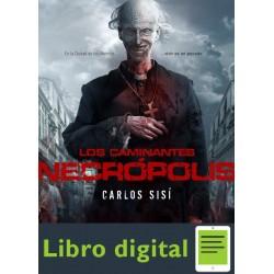 Los Caminantes. Necropolis Carlos Sisi