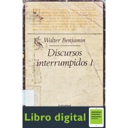 Discursos Interrumpidos I Walter Benjamin