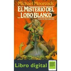 El Misterio Del Lobo Blanco Michael Moorcock