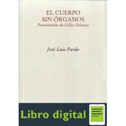 El Cuerpo Sin Organos Jose Luis Pardo