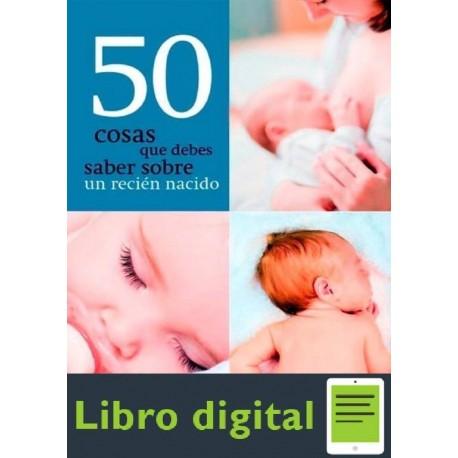 50 Cosas Que Debe Saber Sobre Un Recien Nacido
