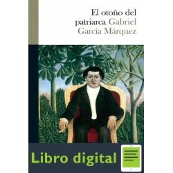 El Otoño Del Patriarca Gabriel Garcia Marquez