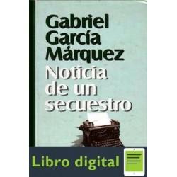 Noticia De Un Secuestro G. Garcia Marquez