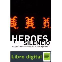 Heroes Del Silencio. Un Fenomeno Contado En